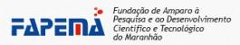 FAPEMA - Fundação de Amparo à Pesquisa e ao Desenvolvimento Científico e Tecnológico do Maranhão