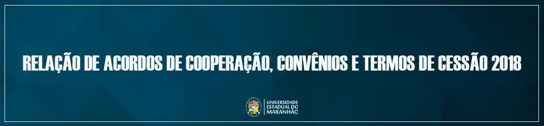 RELAÇÃO-DE-ACORDOS-DE-COOPERAÇÃO-CONVÊNIOS-E-TERMOS-DE-CESSÃO-2018