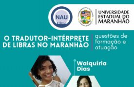 """Live sobre """"Os tradutores-intérpretes de Libras no Maranhão: questões de formação e atuação"""" acontece na próxima quarta-feira(29)"""